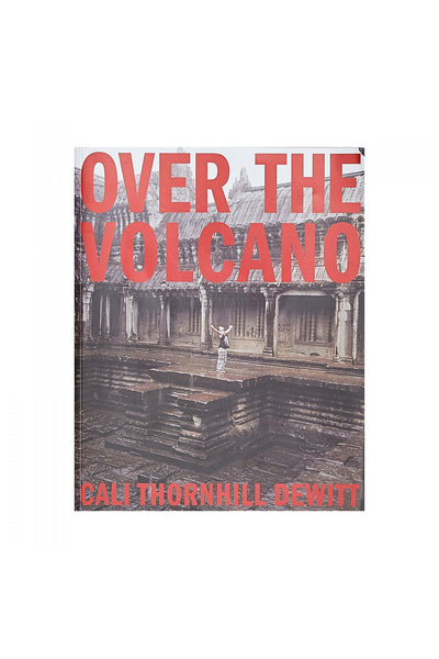 CALI THORNHILL DEWITT - OVER THE VOLCANO