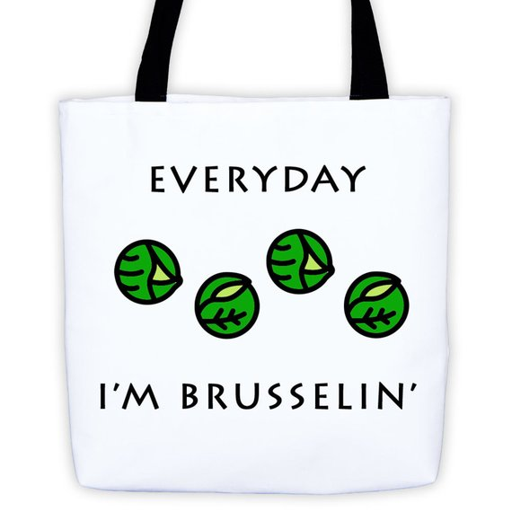 Everyday I'm Brusselin Tote Bag / Grocery Bag