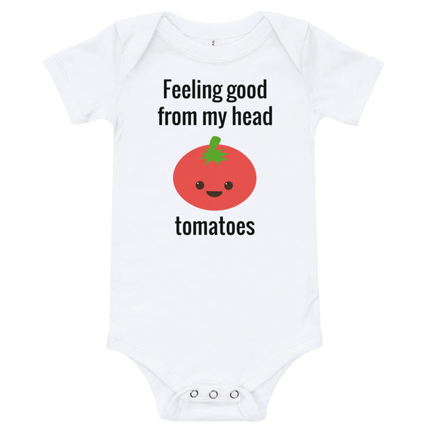 Feeling Good From My Head Tomatoes Baby Onesie