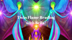 TWIN FLAME READING with BELLA!