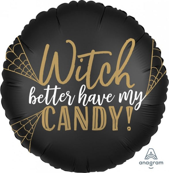 Witch Better Have My Candy | Wicked 2 Sided Foil Balloon