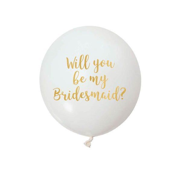 Will you be my Bridesmaid -  Vinyl Balloon Stickers