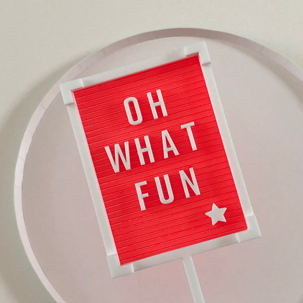 Letter Board Cake Topper - OH WHAT FUN
