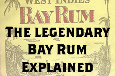 The legendary Bay Rum Explained