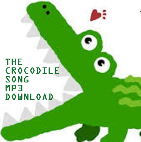 The Crocodile Song <br>- Digital Download