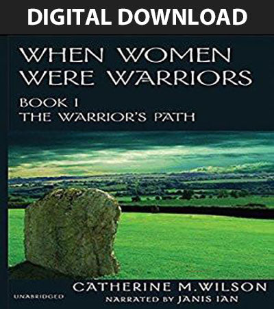 When Women Were Warriors by Catherine M. Wilson: Narrated by Janis Ian - Audiobook Digital Download