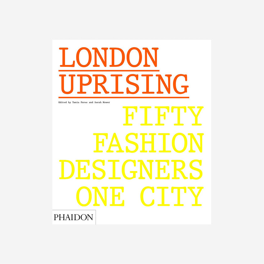 London Uprising: Fifty Fashion Designers One City