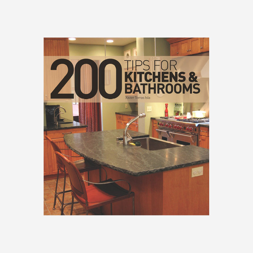 200 Tips for Kitchens and Bathrooms