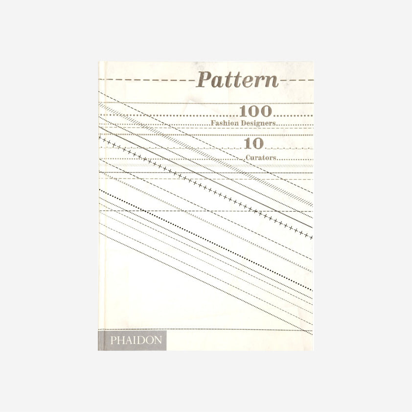 Pattern: 100 Fashion Designers 10 Curators