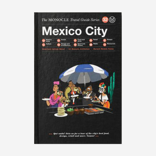 The Monocle Travel Guide - Mexicao City