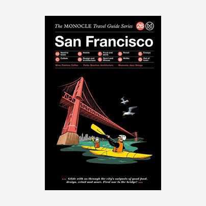 The Monocle Travel Guide - San Francisco