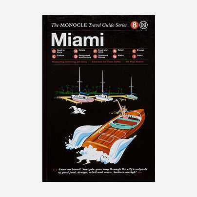 The Monocle Travel Guide - Miami