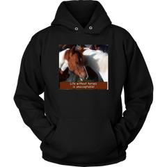 Horse Hoodie, Life w/o Horses is Unacceptable