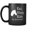"Image of Horse Coffee Mug, ""Eat, Sleep, Ride; Any Questions?"" Black"