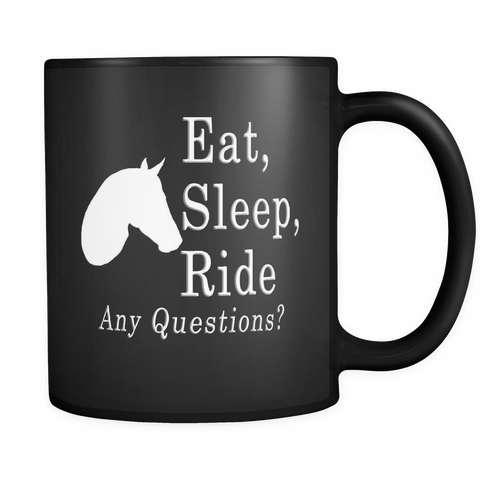 "Horse Coffee Mug, ""Eat, Sleep, Ride; Any Questions?"" Black"