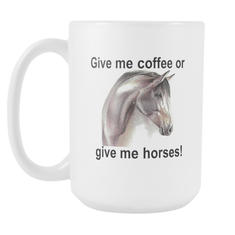 Give Me Coffee or Give Me Horses Coffee Mug