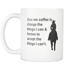 Give Me Coffee to Change the Things I Can Horse Coffee Mug