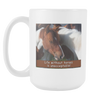 Image of Horse Coffee Mug - Life w/o Horses is Unacceptable