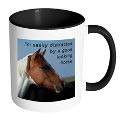 "Horse Coffee Mug, ""I'm Easily Distracted by a Good Looking Horse"""