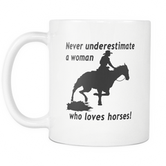 Never Underestimate a Woman Who Loves Horses Coffee Mug