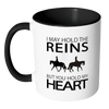 Image of I May Hold the Reins Mug