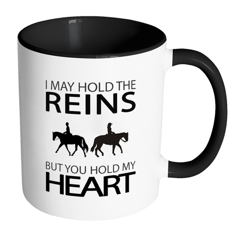 I May Hold the Reins Mug