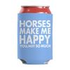 Image of Limited Edition - Horses Makes Me Happy You, Not So Much