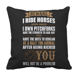 Beware I Ride Horses - Pillow Case