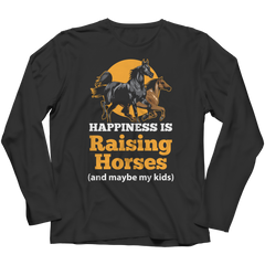 Happiness Is Raising Horses - Long Sleeve T-Shirt