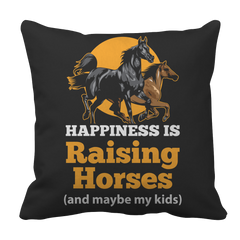 Happiness Is Raising Horses  Pillow Case