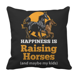 Happiness Is Raising Horses - Pillow Case