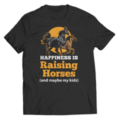 Happiness Is Raising Horses - Unisex T-Shirt