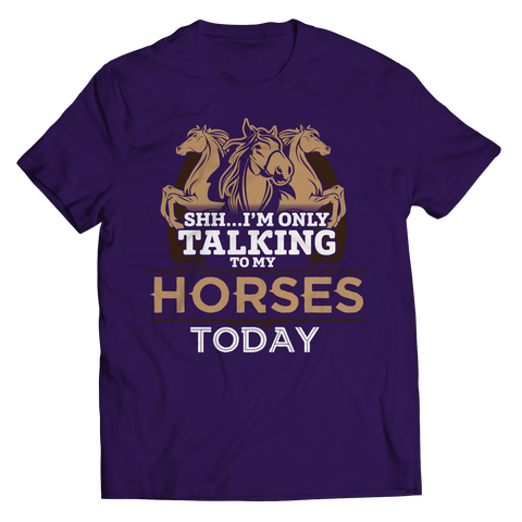 I'm Only Talking To My Horses Today Unisex T-Shirt