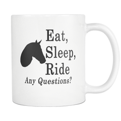 """Eat, Sleep, Ride Any Questions?"" Horse Themed Coffee Mug"