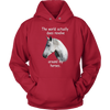 Image of The World Actual Does Revolve Around My Horse - hoodie
