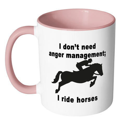 I don't need anger management Horse Coffee Mug