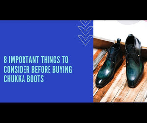 8 Important Things To Consider Before Buying Chukka Boots