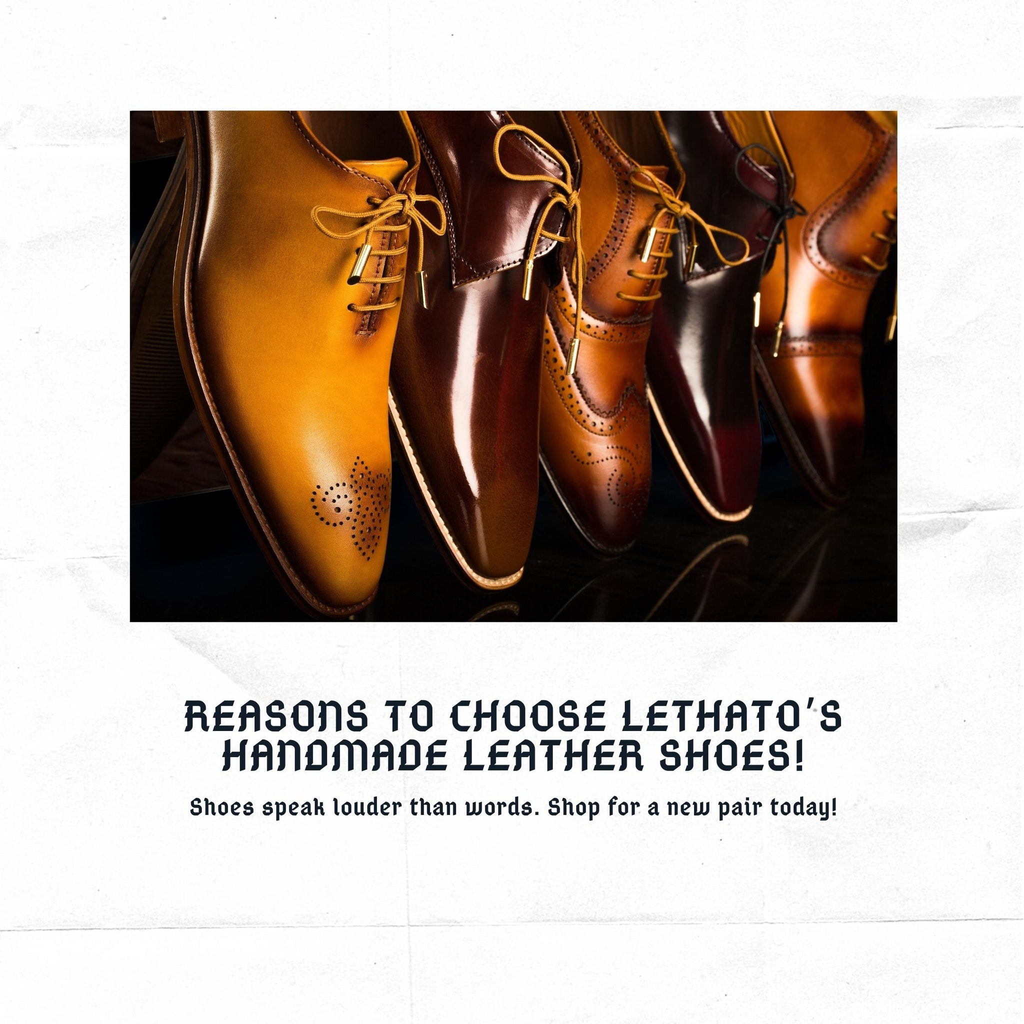Reasons To Choose Lethato's Handmade Leather Shoes!