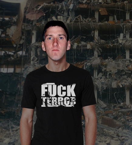 Fuck Terror. Can't say fairer than that.