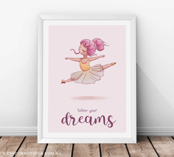 "Dancing Ballerina ""Follow Your Dreams"" - Kids Print - Chico & Chica"