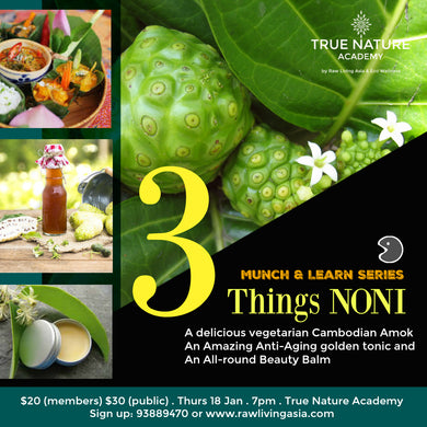 3 Things Noni - Munch & Learn Session ( True Nature Academy)