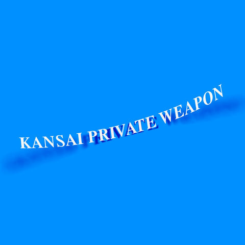 Kansai Private Weapon