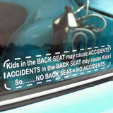 NO BACK SEAT = NO ACCIDENTS