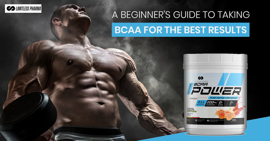 A Beginner's Guide to Taking BCAA for the Best Results