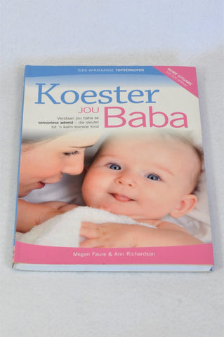 Unbranded Koester Jou Baba By Megan Faure & Ann Richardson Parenting Book Unisex N-B to 1 year