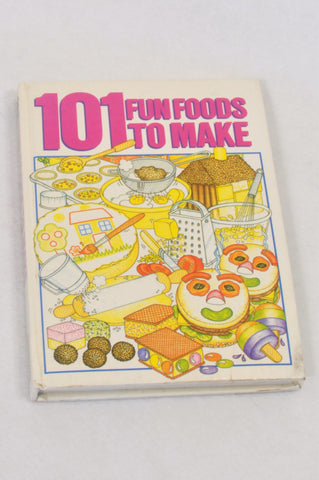 101 Fun Foods To Make Parenting Book Unisex All Ages