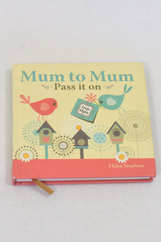 Mum To Mum Pass It on Parenting Book Unisex All Ages
