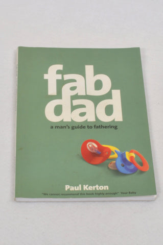 Fab Dad A Man's Guide To Fathering Parenting Book Unisex All Ages