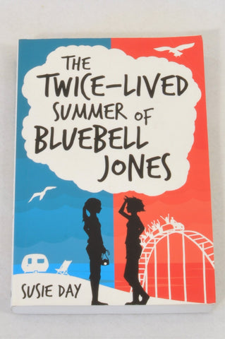 Susie Day's The Twice-Lived Summer of Bluebell Jones Book Girls 11-15 years