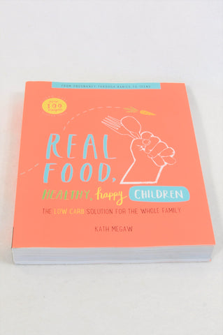 Unbranded Real Food, Happy Healthy Children Parenting Book Unisex All Ages